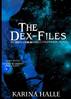 The Dex Files [novella] by Karina Halle