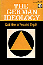 The German Ideology, PARTS I and III…