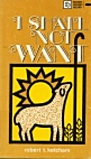 I Shall Not Want by Robert T. Ketcham