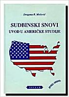 Sudbinski snovi : uvod u americke studije :…