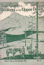 Trail Guide to Geology of The Upper Pecos by…