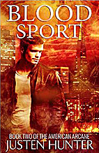 Blood Sport (The American Arcane Book 2) by…