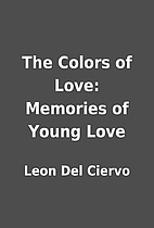 The Colors of Love: Memories of Young Love…