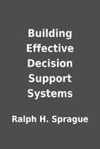 Building Effective Decision Support Systems…