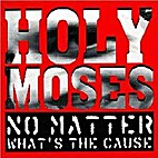 No Matter What's the Cause by Holy Moses