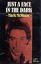 Just a Face in the Dark by Mark McShane