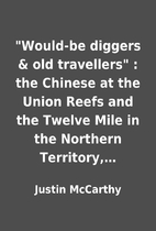 Would-be diggers & old travellers : the…
