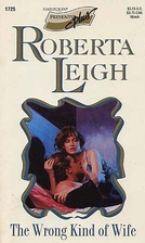 The Wrong Kind of Wife by Roberta Leigh