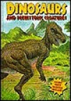 Dinosaurs and Prehistoric Creatures…