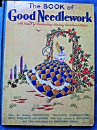 The Book Of Good Needlework: All Kinds of…