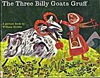 The Three Billy Goats Gruff by William…