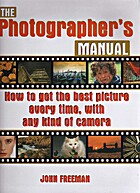 The Photographers's Manual: How to Get…