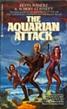 The Aquarian Attack by Kevin Randle