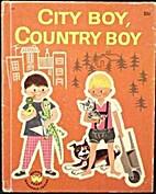 City Boy, Country Boy ( Wonder Books) by…