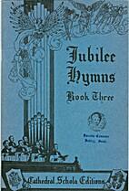 Jubilee Hymns: Book Three by Ronan