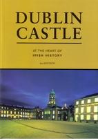 Dublin Castle at the Heart of Irish History…