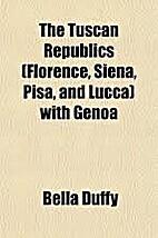 The Tuscan republics (Florence, Siena, Pisa,…