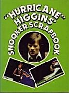 Hurricane Higgins' Snooker Scrapbook…