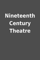 Nineteenth Century Theatre