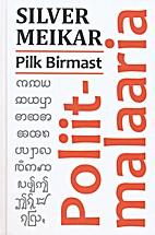 Poliitmalaaria : pilk Birmast by Silver…
