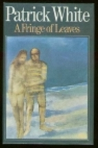 A Fringe of Leaves by Patrick White
