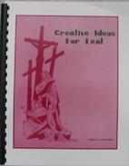 Creative Ideas for Lent, vol. 1 by Robert G.…