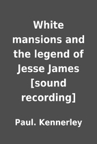 White mansions and the legend of Jesse James…