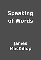 Speaking of Words by James MacKillop