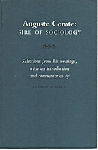 Auguste Comte: Sire of Sociology, Selections…
