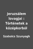 Jeruzsálem lovagjai :…