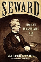 Seward: Lincoln's Indispensable Man by…
