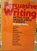 Persuasive Writing by Herman Holtz
