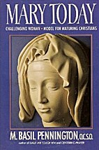 Mary Today by Basil Pennington