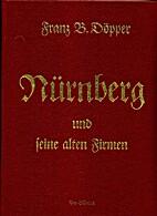 Nürnberg und seine alten Firmen. Deutsche…
