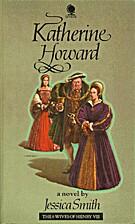 Katherine Howard by Jessica Smith