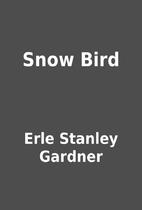 Snow Bird by Erle Stanley Gardner