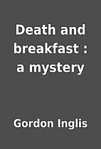 Death and breakfast : a mystery by Gordon…