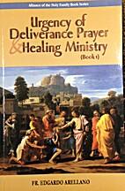Urgency of Deliverance Prayer & Healing…