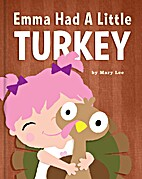 Emma Had A Little Turkey (Emma Books) by…