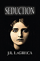Seduction by J.R. LaGreca