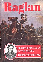 Raglan: From the Peninsula to the Crimea by…