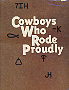Cowboys Who Rode Proudly by Evetts Haley