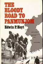 The Bloody Road to Panmunjom by Edwin P.…
