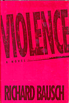 Violence by Richard Bausch