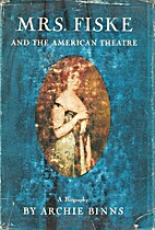 Mrs. Fiske and the American theatre, by…