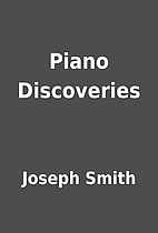 Piano Discoveries by Joseph Smith