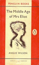 The Middle Age of Mrs Eliot by Angus Wilson