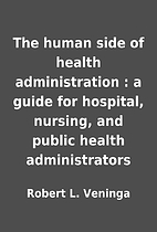 The human side of health administration : a…