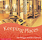 Keeping places by Bev Harvey