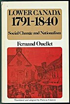 Lower Canada, 1791-1840 : social change and…